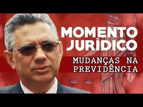 Momento Jurídico - Mudanças na Previdência
