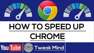 How To Speed Up Google Chrome | 2017