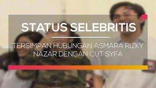 getlinkyoutube.com-Tersimpan Hubungan Asmara Rizky Nazar dengan Cut Syfa - Status Selebritis