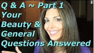 getlinkyoutube.com-Q & A~Part 1~ Your Beauty/General Questions Answered