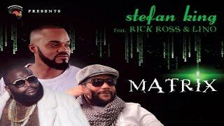 Lino - Matrix (ft. Rick Ross & Stefan King )