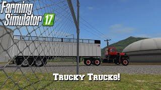 FS17 Mod Spotlight - EP. 18: Trucky Trucks!