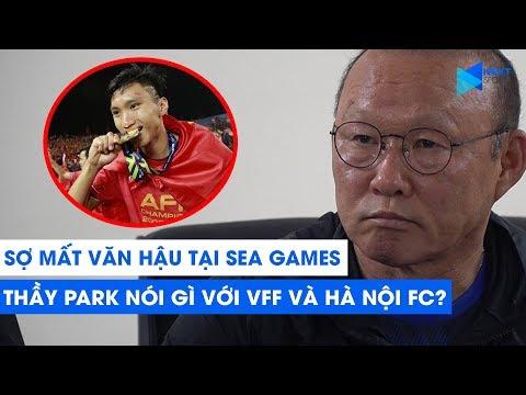Sợ mất Đoàn Văn Hậu tại SEA Games, HLV Park đề nghị VFF và Hà Nội FC làm điều đặc biệt | NEXT SPORTS
