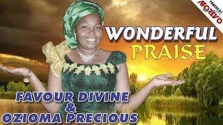 getlinkyoutube.com-Sis. Favour Divine & Ozioma Precious - Wonderful Praise - Nigerian Gospel Music
