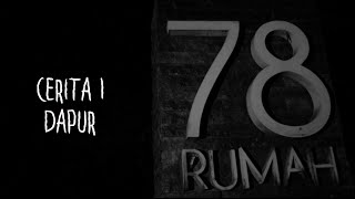 getlinkyoutube.com-Cerita-1 Dapur Rumah 78 | Ghost Horror Story | Rumah 78