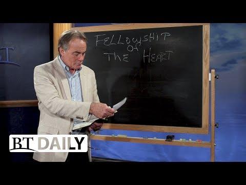 BT Daily: Fellowship of the Heart - Part 2