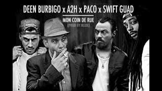 Swift Guad - Mon Coin De Rue (ft. Deen Burbigo, A2H, Paco)