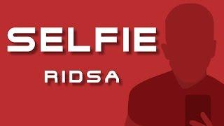 RIDSA - Selfie (ft. H Magnum)