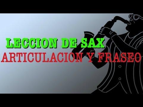 Tutorial de Saxofon Ejercicios Articulación y Fraseo
