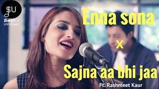 Enna Sona-AR Rahman Ft.Arijit Singh (Ok Jaanu)|Sajna Aa Bhi Jaa- (Singh's Unplugged- Mashup Cover)