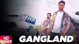Latest Punjabi Song 2017 | Gangland Remix | Mankirt Aulakh Feat Deep Kahlon | Dj Hans