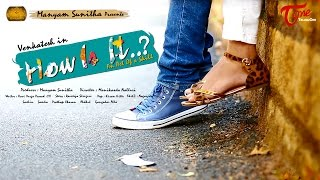 getlinkyoutube.com-How is It | Latest Telugu Short Film 2016 | Directed by Manikanta Nalluri | #TeluguShortFilms