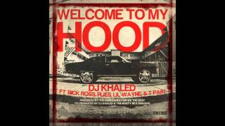 Dj khaled (feat. rick ross, plies, t-pain & lil wayne) - Welcome to my hood