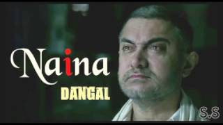 Naina Song  - Dangal   Aamir Khan   Arijit Singh  