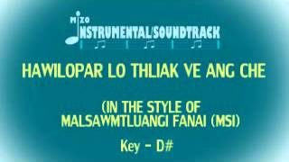 HAWILOPAR LO THLIAK VE ANG CHE Instrumental/Soundtrack (In The Style Of