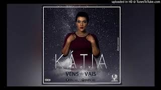 Katia Agy - Vens ou Vais [Kizomba 2017]