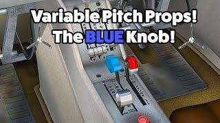Variable Pitch Propellers: How to Use!