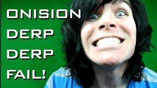 getlinkyoutube.com-Onision Derp Derp Epic fail!