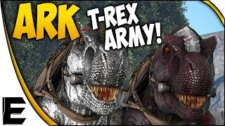 getlinkyoutube.com-ARK Survival Evolved Gameplay ➤ T-REX ARMY! [Army Series]