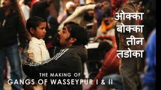 Gangs of Wasseypur - Making Uncut | The Roots of Revenge from Wasseypur | GOW I & II