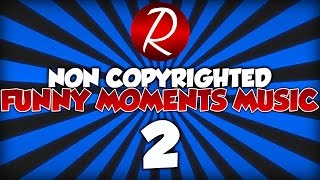 Best Funny Moments Background Music For Gaming Videos! (PART 2)