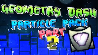 getlinkyoutube.com-Geometry Dash - MEGA Particle pack 2 - RELEASED!!!