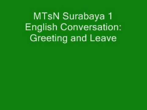 MTsN Surabaya 1 English Conversation-Greetings and Leave Taking.wmv