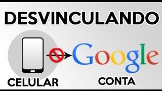 getlinkyoutube.com-Desvinculando do celular a conta do Google