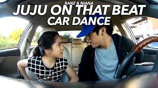 getlinkyoutube.com-Juju on that beat Car Dance   Ranz and Niana