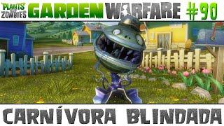 getlinkyoutube.com-Plants vs. Zombies Garden Warfare #90 - Carnívora Blindada [60 FPS]