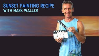 How To Paint a Sunset - Paint Recipes with Mark Waller