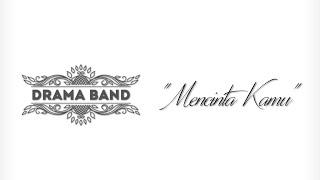 getlinkyoutube.com-Drama Band - Mencinta Kamu (Official Lyrics Video).