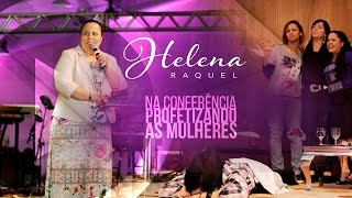 getlinkyoutube.com-Helena Raquel - Conferência Profetizando às Mulheres 2015