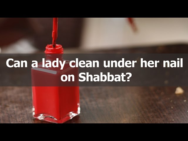 Can a lady clean under her nail on Shabbat?