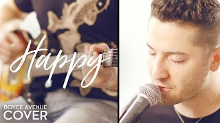 Happy - Pharrell Williams (Despicable Me 2)(Boyce Avenue Cover) On Apple & Spotify
