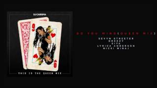 Do You Mind (Queen Mix) - Sevyn Streeter, Dreezy, Siya, Lyrica Anderson & Nicki Minaj