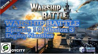 getlinkyoutube.com-[WARSHIP BATTLE] Episode 18 Mission 3 - Deploy Nautilus