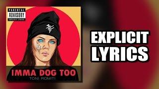 getlinkyoutube.com-Toni Romiti - Imma Dog Too (LYRICS)