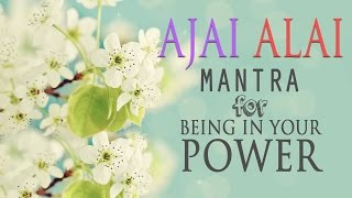 getlinkyoutube.com-Ajai Alai | Mantra for Being In Your Power & to Develop Radiant Body