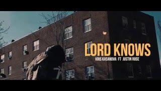 Kris Kasanova - Lord Knows (ft. Justin Rose )
