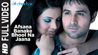 getlinkyoutube.com-Afsana Banake Bhool Na Jaana [Full Song] | Dil Diya Hai