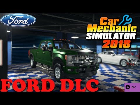 Car Mechanic Simulator 2018 | Ford DLC | 2017 Ford F-350 Super Duty | PC Gameplay