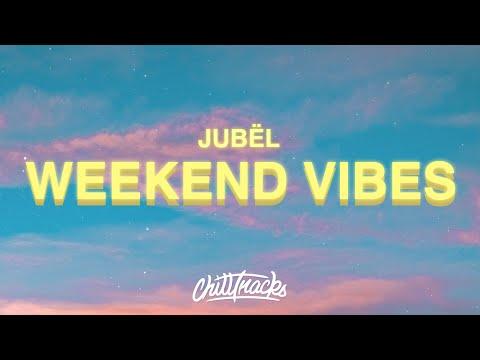 Jubël - Weekend Vibe (Lyrics)