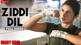 Ziddi Dil Full Video | MARY KOM | Feat Priyanka Chopra | Vishal Dadlani | HD