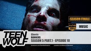 BANNERS - Ghosts | Teen Wolf 5x10 Music [HD]