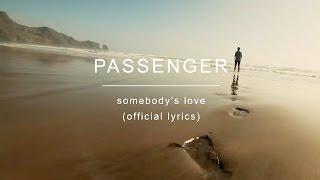 getlinkyoutube.com-Passenger   Somebody's Love (Official Lyrics)