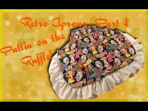 Puttin' on the Ruffles-Making Retro Aprons Part 4 - So Sew Vintage