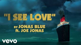 Jonas Blue - I See Love Ft. Joe Jonas (From Hotel Transylvania 3) width=