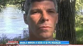 Vasile Miron, monstrul de la Iaşi, a mai decapitat o adolescentă în 2002