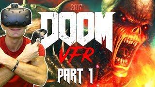 LET'S PLAY DOOM VFR!   DOOM VFR Review & HTC Vive VR Gameplay Part 1